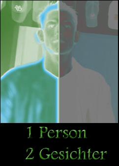 1 Person 2 Gesichter