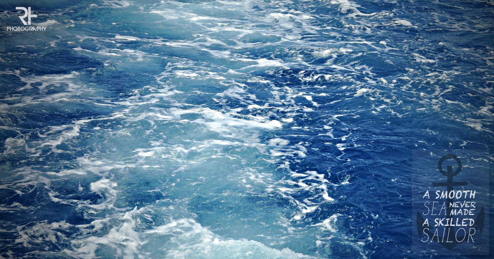 a smooth sea never made a skilled sailor !