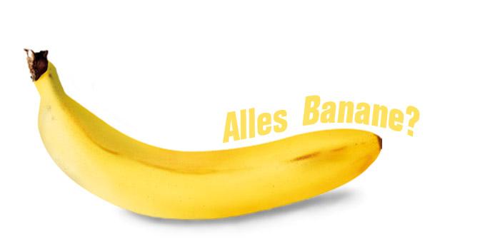 Alles Banane?