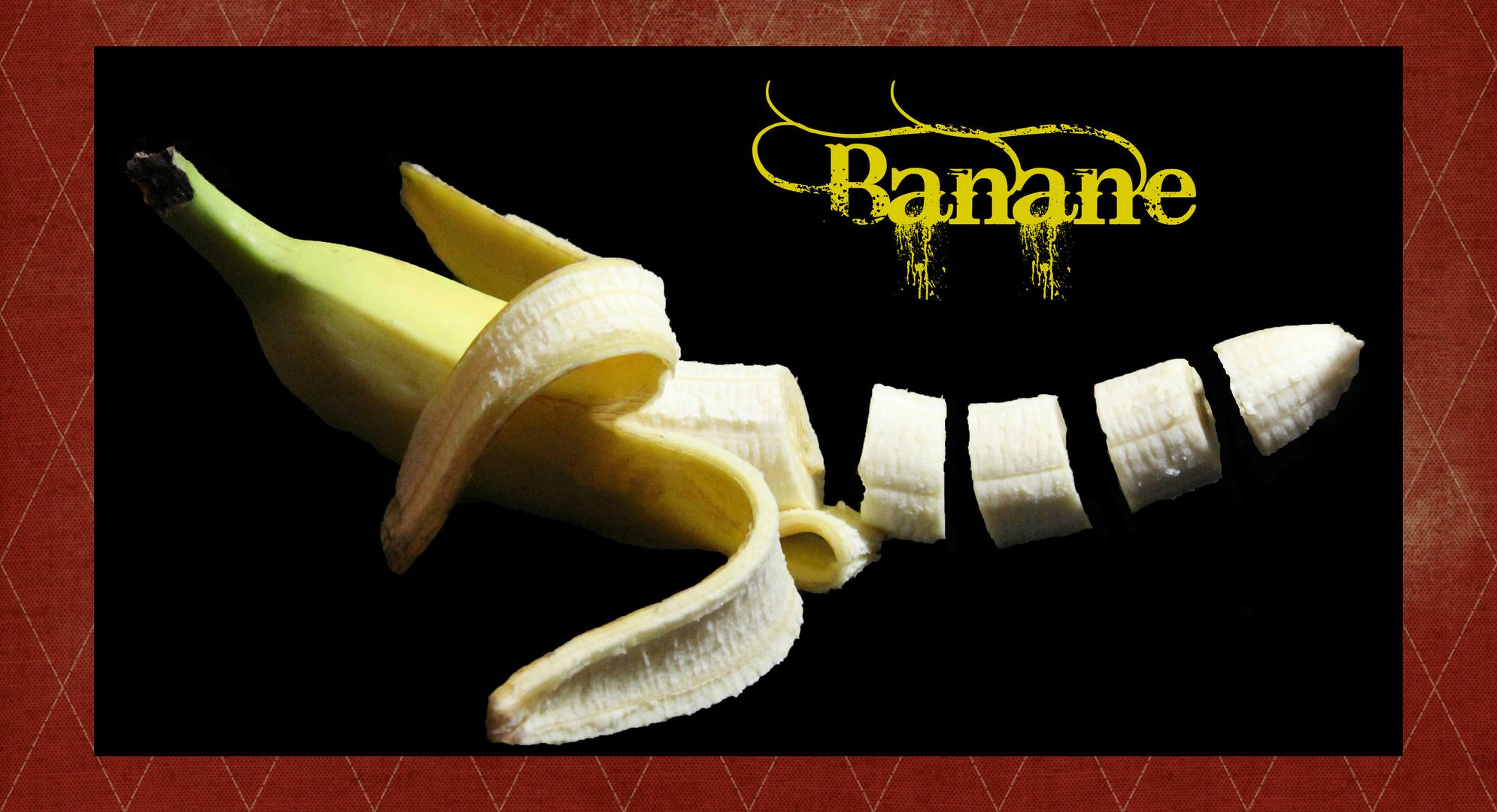 Banane....