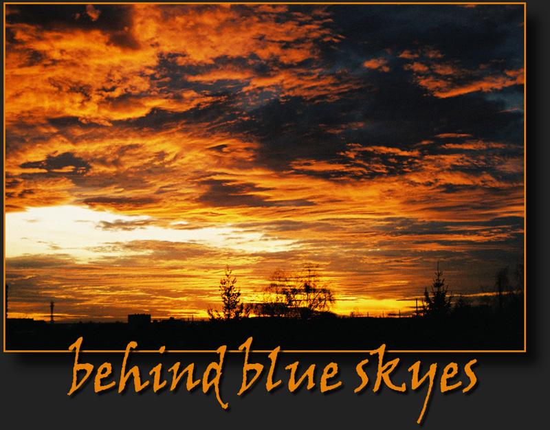 °°° behind blue skies °°°