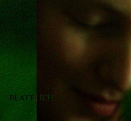 Blatt / Ich