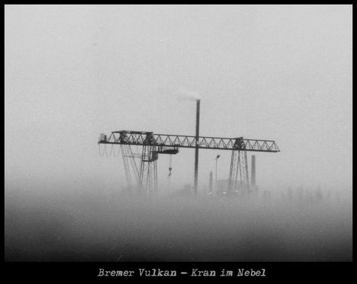 Bremer Vulkan - Kran im Nebel