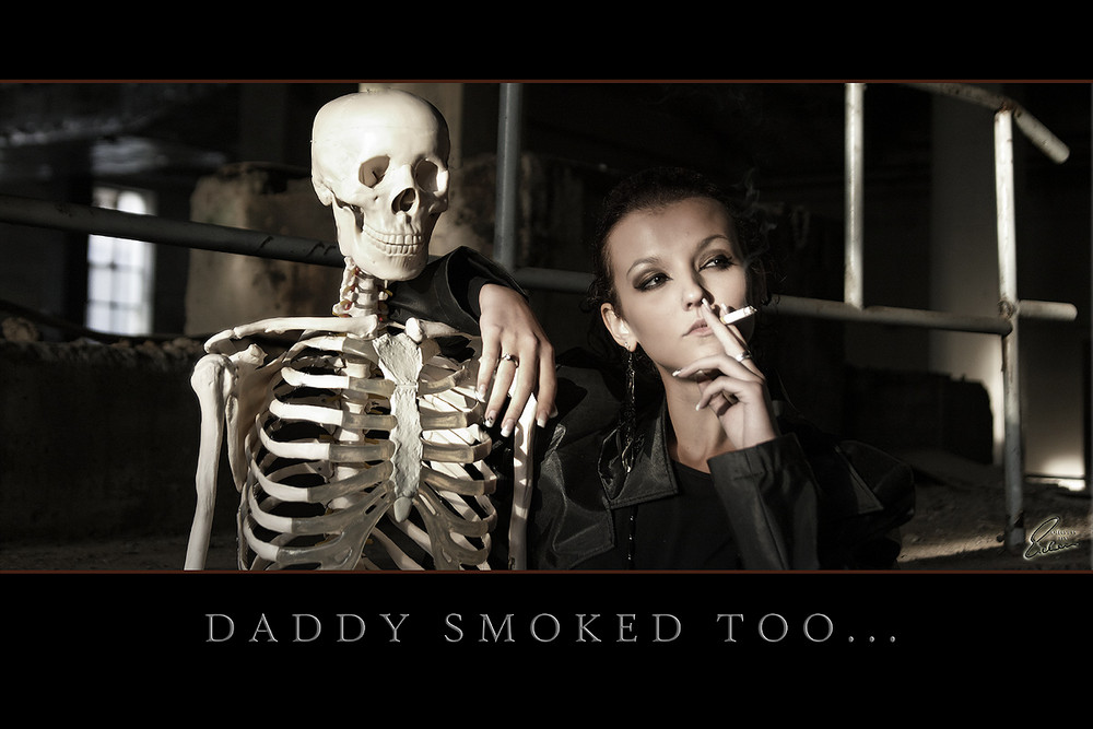 Daddy smoked too...