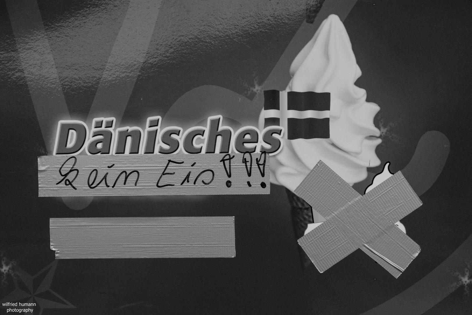 Dänisches kein Eis!!!