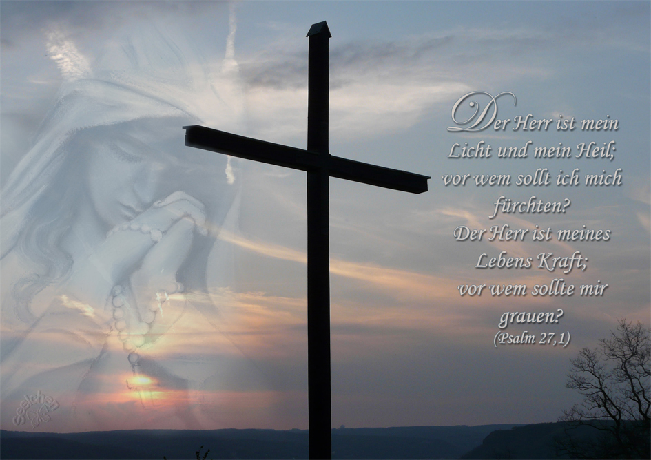 Der Herr ist mein Licht und...  Psalm 27,1