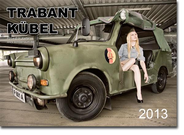 der neue trabant k bel kalender 2013 ist da foto bild autos zweir der milit r. Black Bedroom Furniture Sets. Home Design Ideas