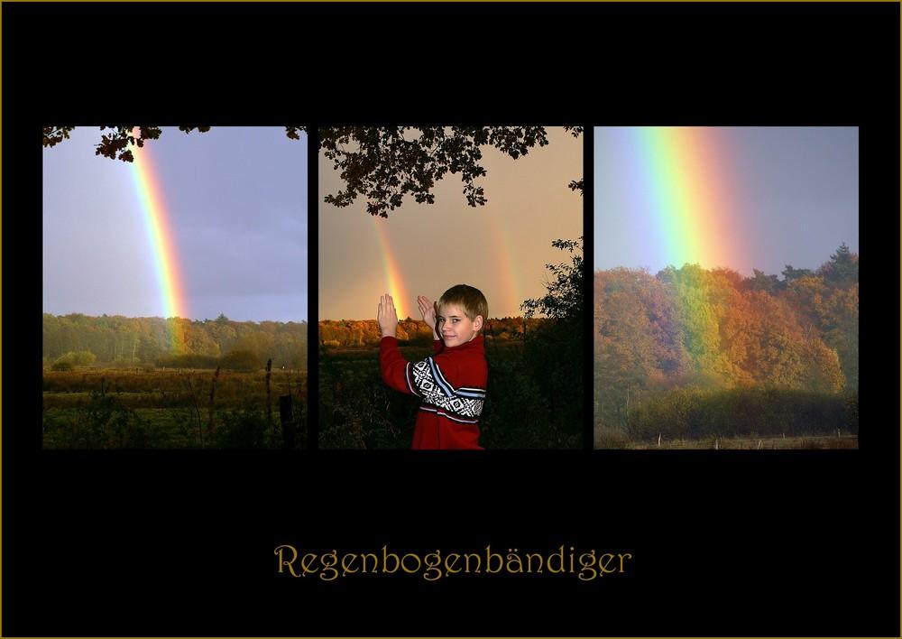 Der Regenbogen - Bändiger