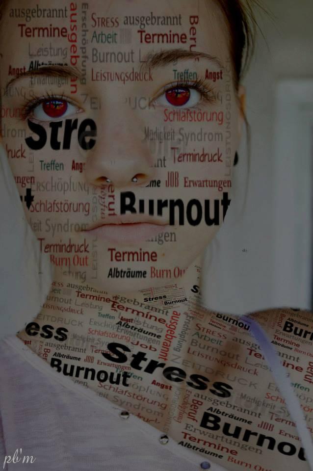 der stress steht dir förmlich ins Gesicht geschrieben