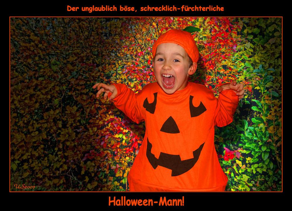 Der unglaublich böse, schrecklich-fürchterliche Halloween-Mann!
