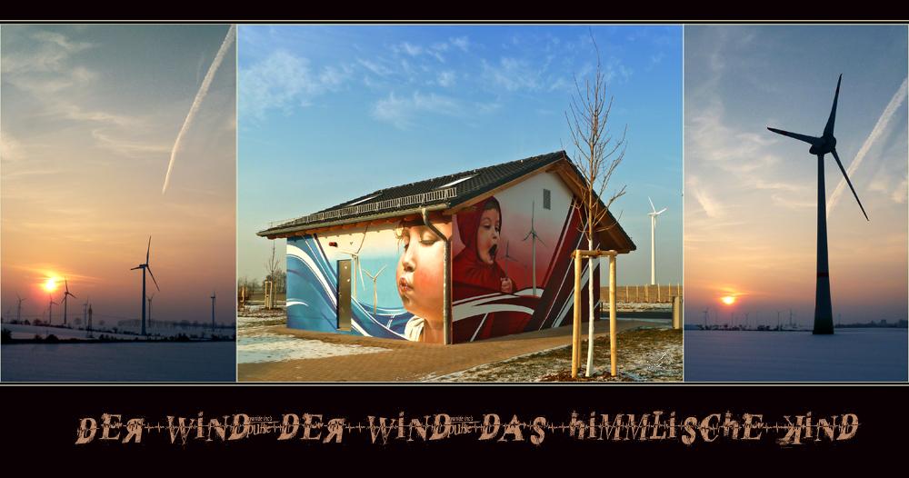 der Wind, der Wind..............
