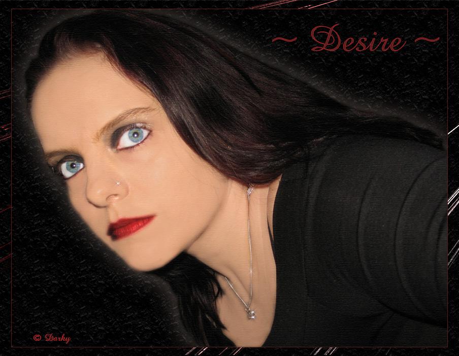 ~*~ Desire ~*~