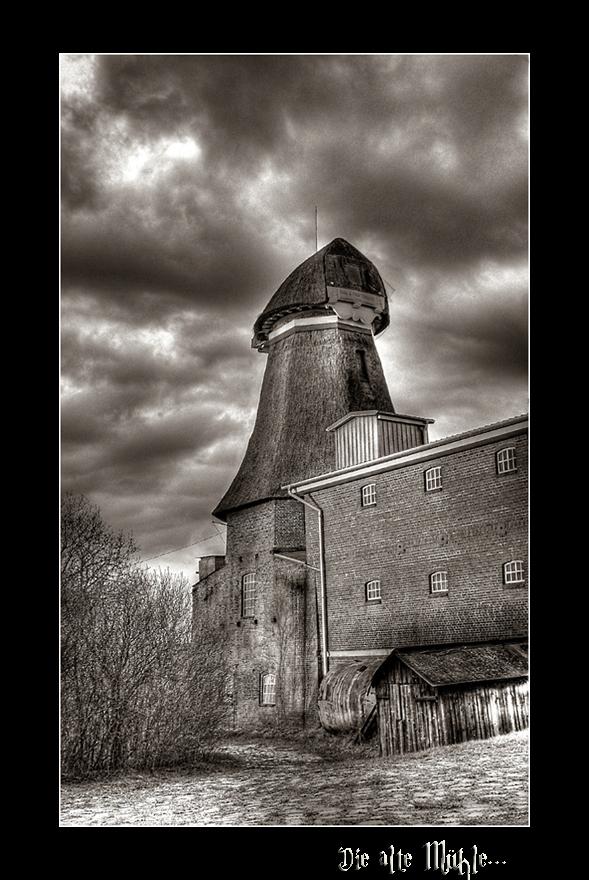 Die alte Mühle...