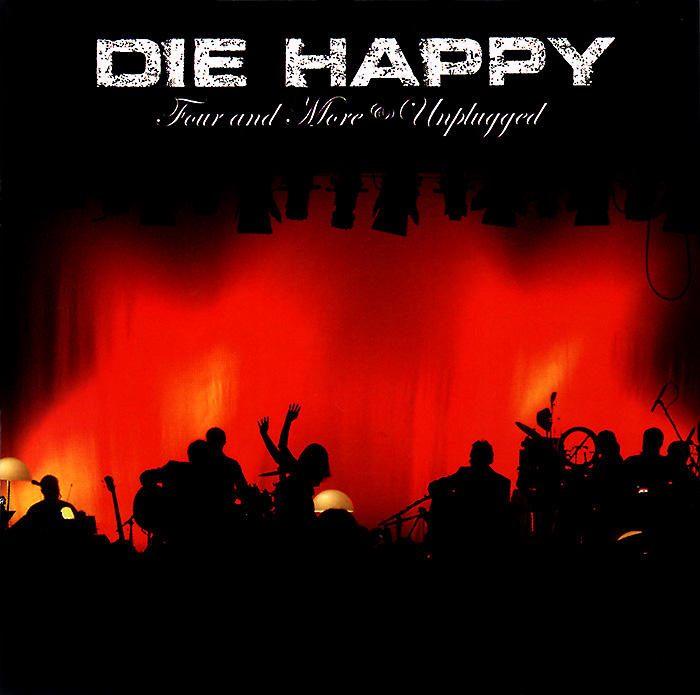"""Die Happy, """"Four and More Unplugged"""""""