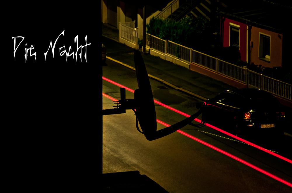 Die Nacht...