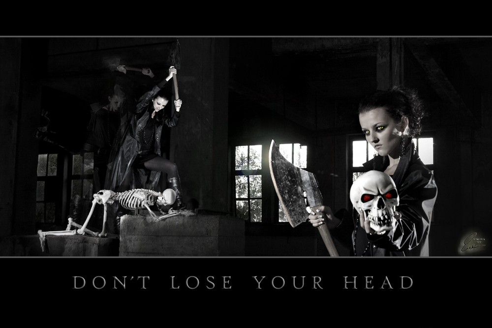 Don´t lose your head