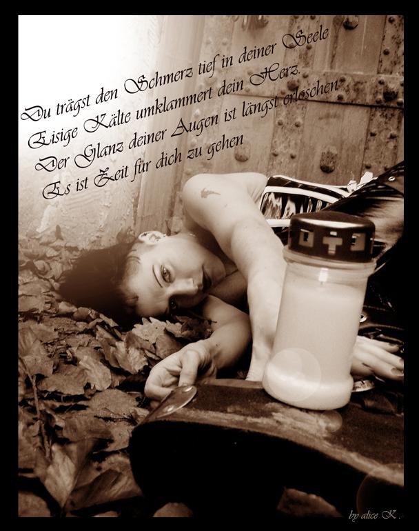 Du trägst den Schmerz tief in deiner Seele ...