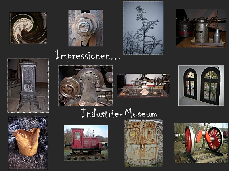 Ein Tag im Industrie-Museum ,sehr interessant und schöne Motive ...