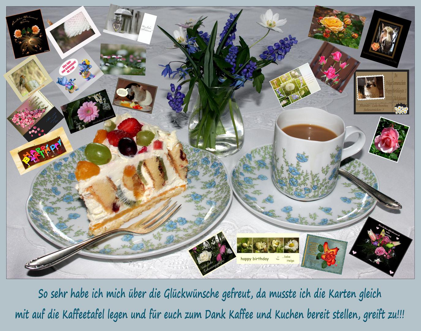 Erst einmal Kaffee und Kuchen für alle die mir zum Geburtstag gratuliert haben!!!