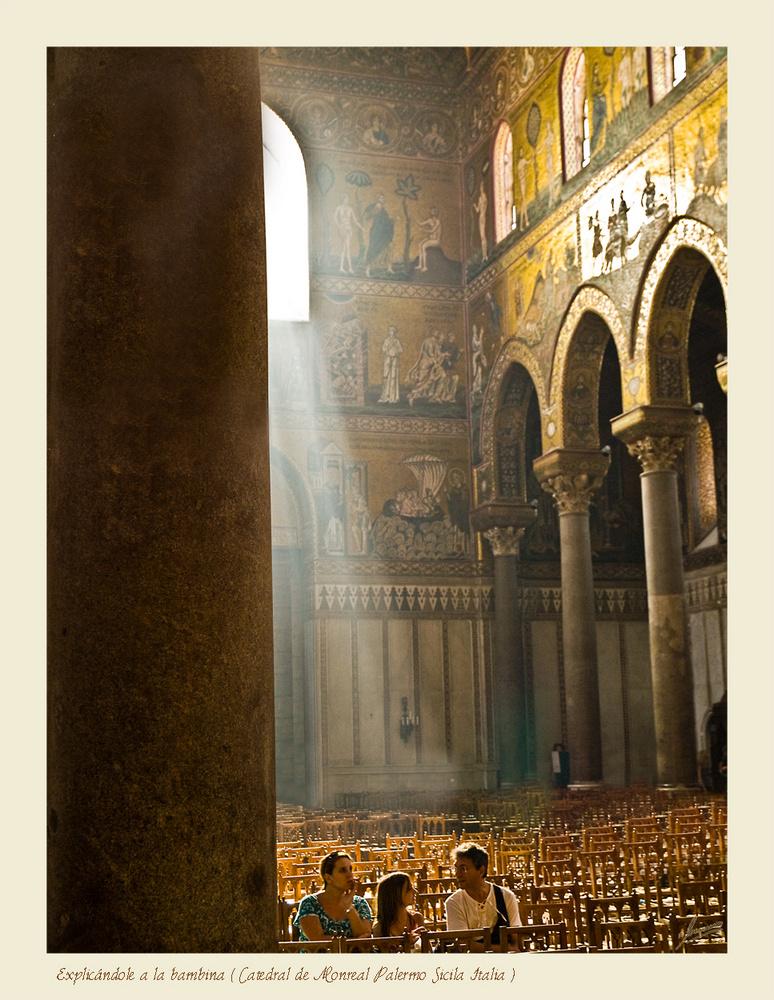 Explicándole a la bambina ( Catedral de Monreal Palermo Sicilia Italia )