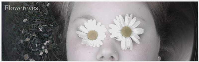 ~~Flowereyes~~