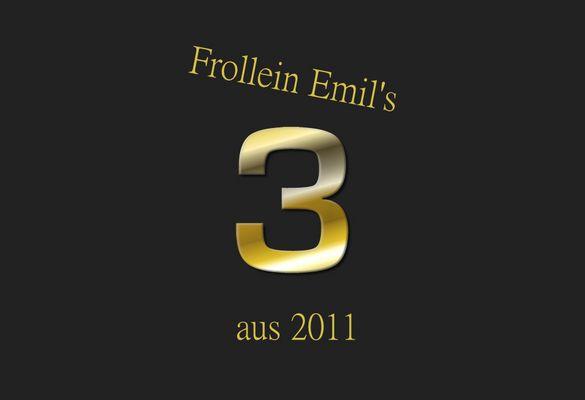 °° Frollein Emil's 3 aus 2011 °°