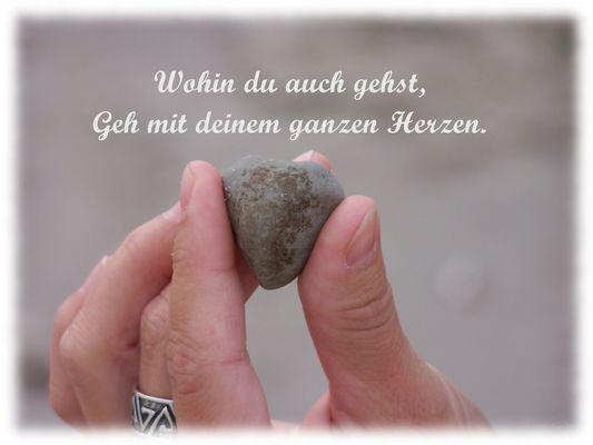 ...Geh mit deinem Herzen...