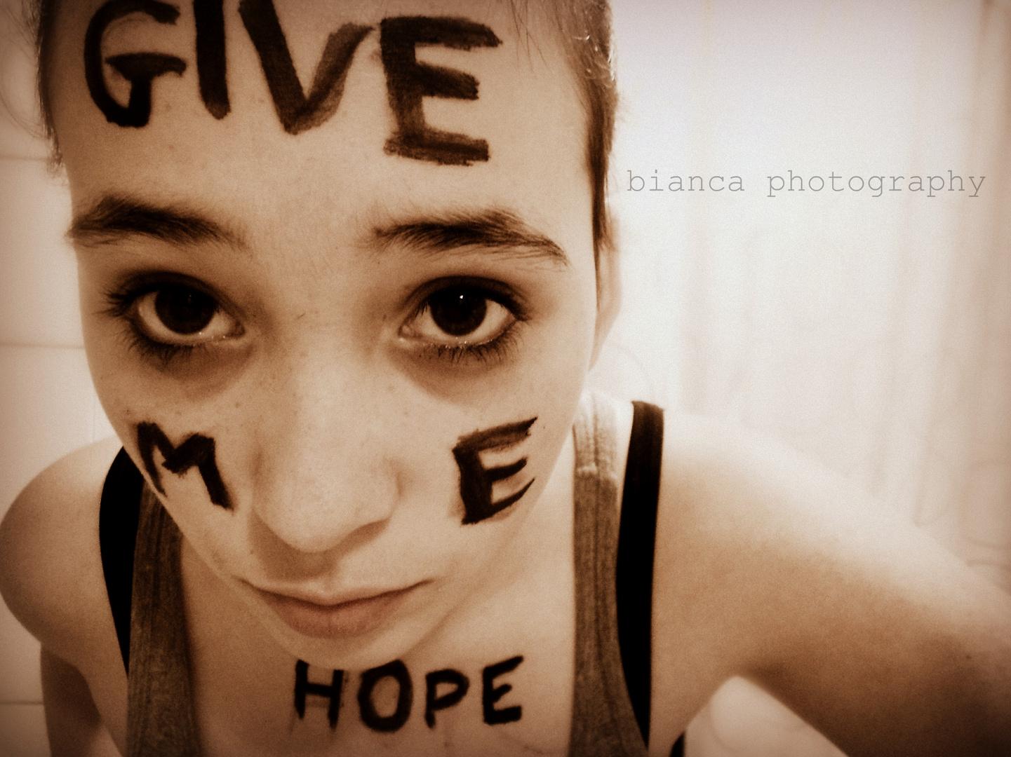 give me hope!