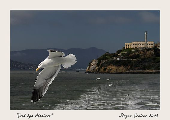 Good bye Alcatraz