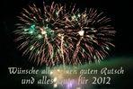 Guten Rutsch und das Beste für 2012