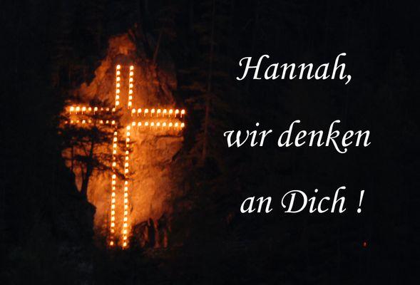 Hannah, wir denken an Dich !