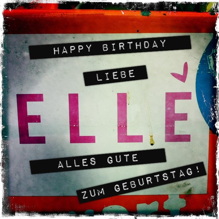 Happy Birthday, liebe Elle !