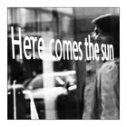 ~~ Here comes the sun ~~
