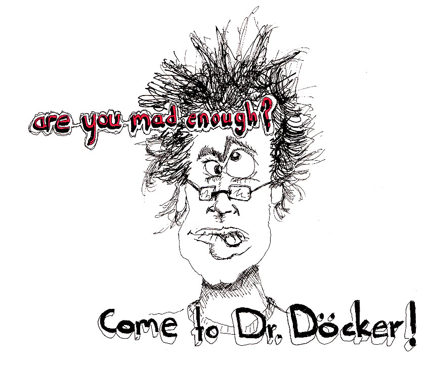 i am Dr. DÖCKER!
