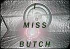 I MISS BUTCH