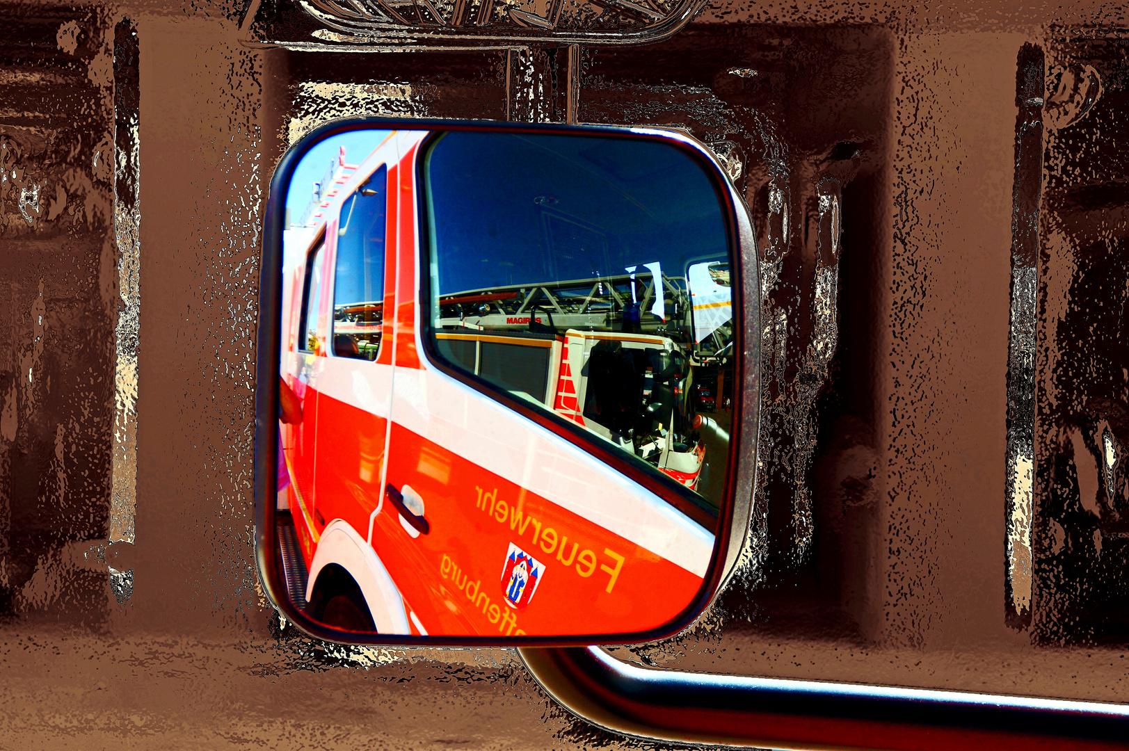 ich hab die Feuerwehr im Spiegel ...
