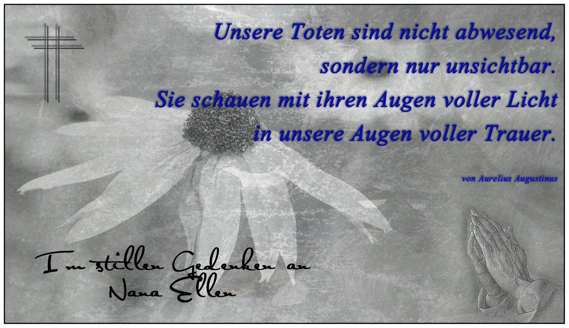 Im stillen Gedenken an Nana Ellen