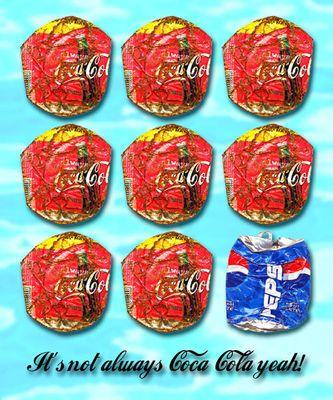 It's not always coca cola yeah!