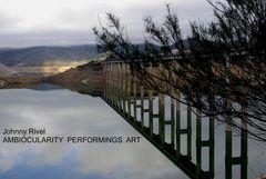 Johnny Rivel AMBIOCULARITY PERFORMINGS ART