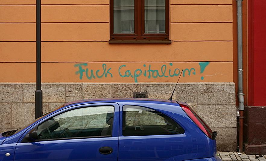 Kapitalismus ficken !