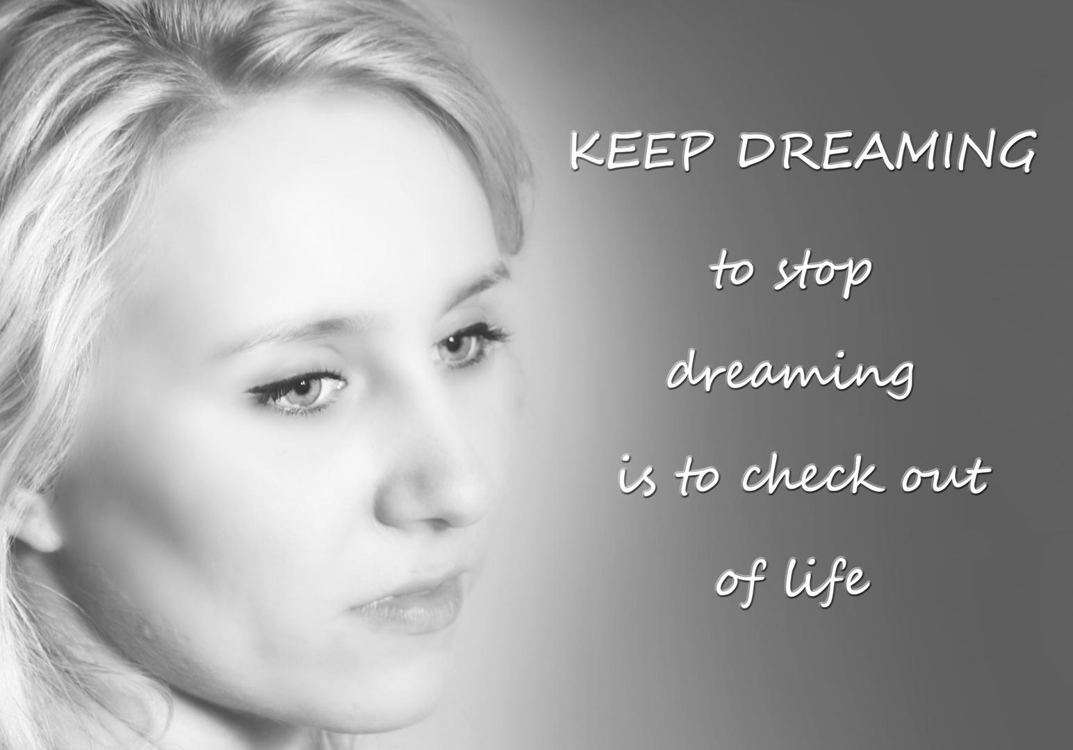*** KEEP DREAMING ***