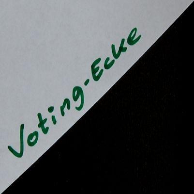 (k)Ein Selbstvorschlag für´s Voting :-)