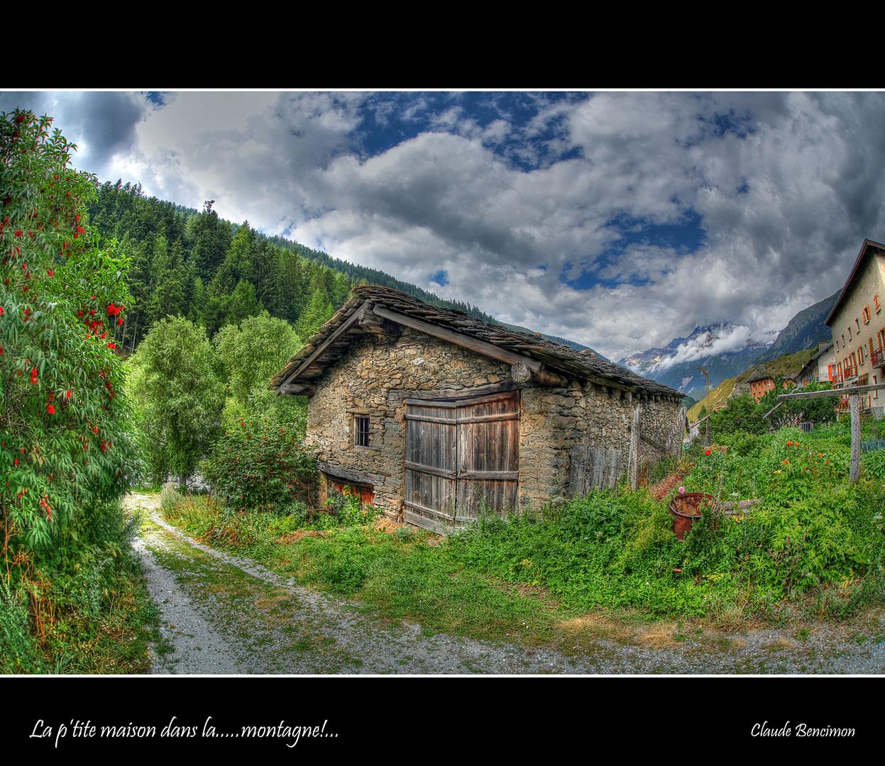 La p'tite maison dans la.....montagne!...