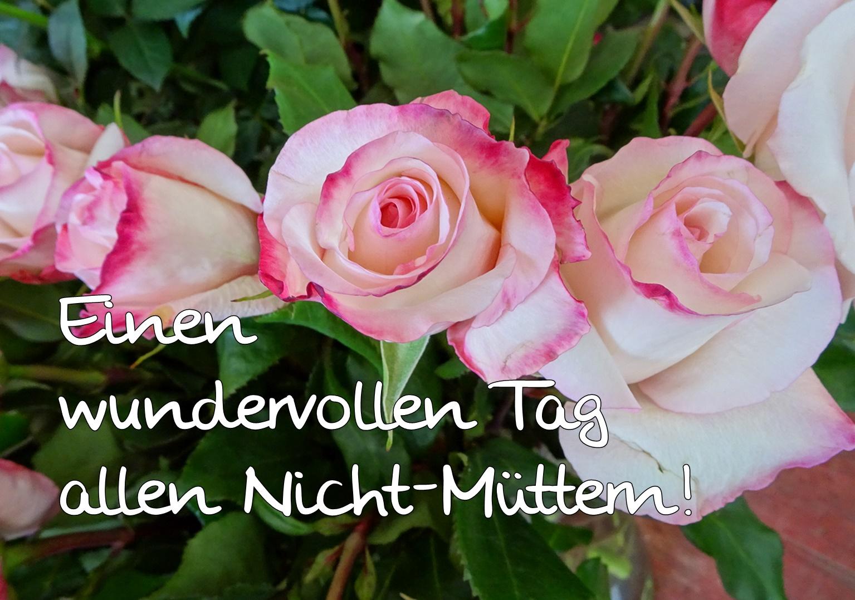 Liebe Grüße an die Nicht-Mütter! Foto & Bild | rosen, muttertag ...