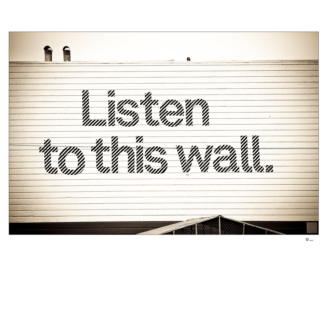 ~ Listen to this wall ~