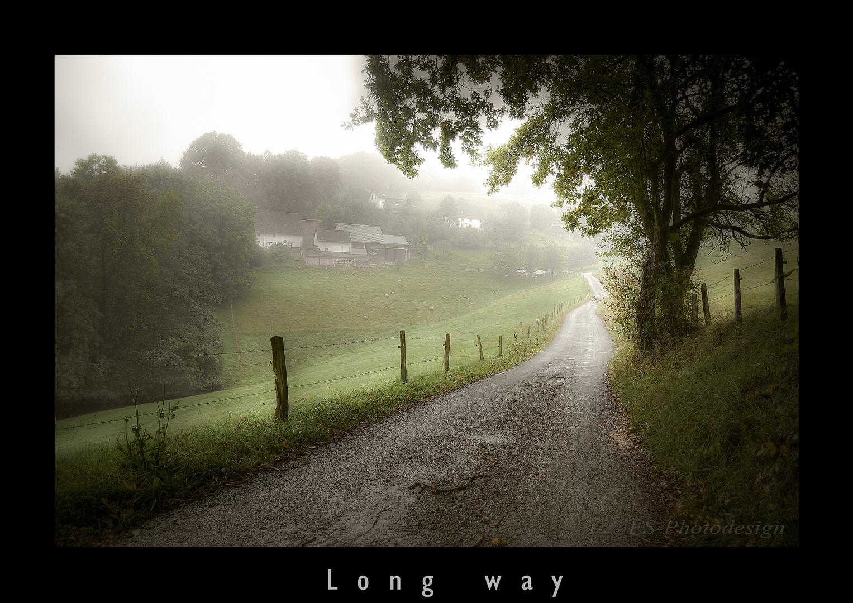 """long way"""