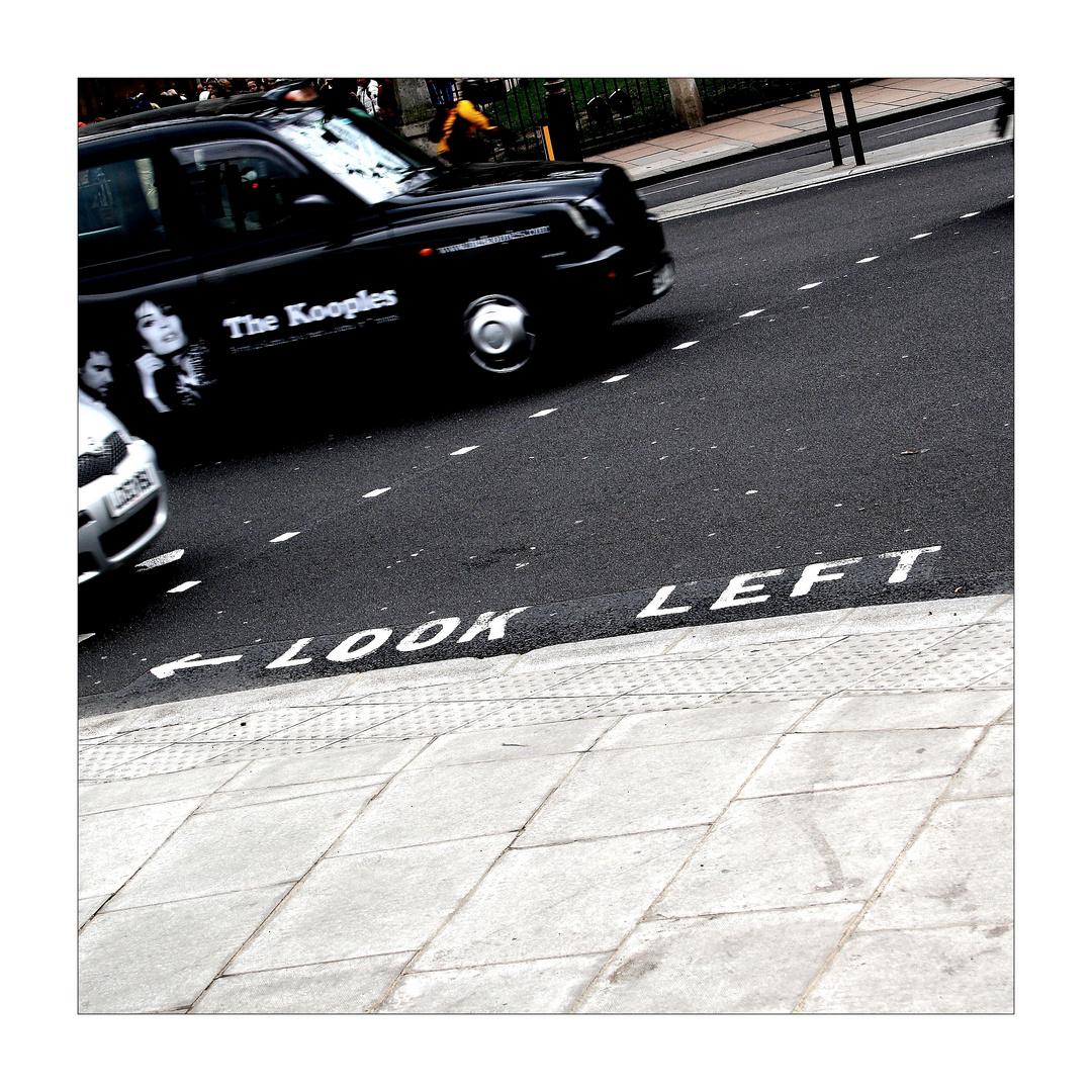 look left...sonst biste platt