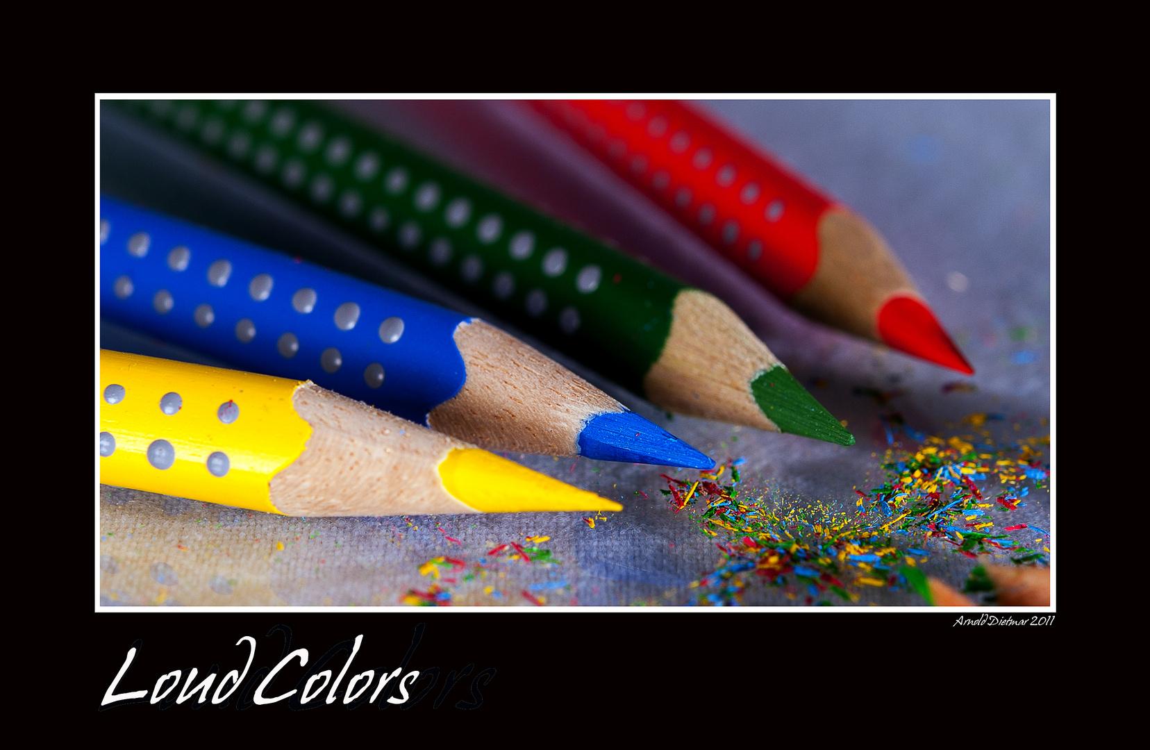 """"""" Loud Colors """""""