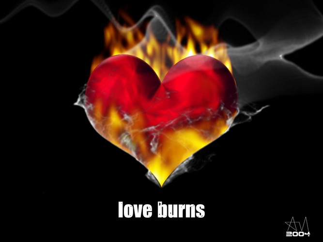 love burns!
