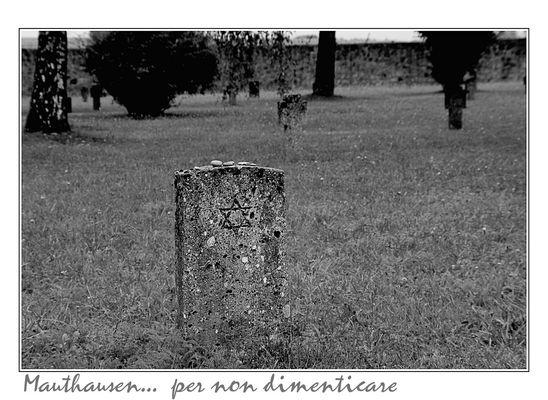 Mauthausen... per non dimenticare